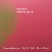 NUCLEONS - Hunting Waves